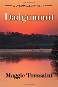 Dadgummit (Dreamwalker Mystery)