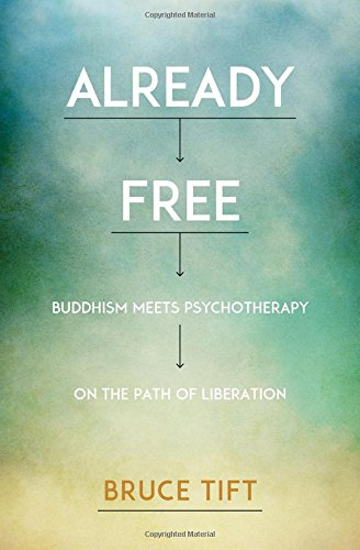 Already Free: Buddhism Meets Psychotherapy on the Path of Liberation [Bruce Tift] (Tapa Blanda)