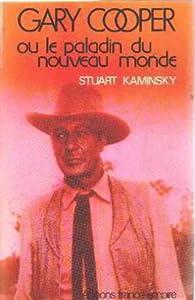 Gary Cooper ou Le paladin du Nouveau Monde (Collection dirigée par Hervé Le Boterf) par Stuart M. Kaminsky