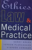 Ethics, Law and Medical Practice