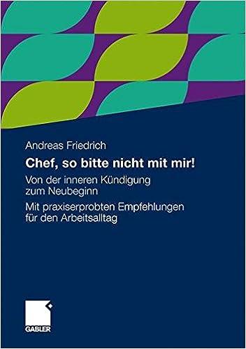 Book Chef, so bitte nicht mit mir!: Von der inneren Kündigung zum Neubeginn. Mit praxiserprobten Empfehlungen für den Arbeitsalltag (German Edition)