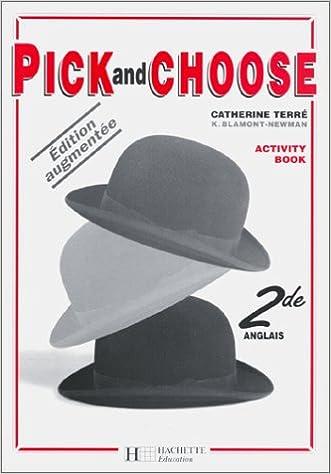 Pdf ebooks à télécharger Pick And Choose : cahier d'activités anglais niveau seconde by Catherine Terré 2011350441 PDF