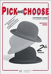Pick And Choose : cahier d'activités anglais niveau seconde