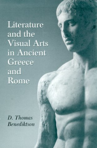 Read Online Literature and the Visual Arts in Ancient Greece and Rome (Oklahoma Series in Classical Culture) PDF