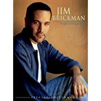 Jim Brickman: Piano Anthology -- Special Edition: For Intermediate to Late Intermediate Piano (New Age) book cover