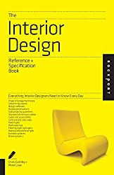 The Interior Design Reference & Specification Book: Everything Interior Designers Need to Know Every Day (Indispensable Guide)