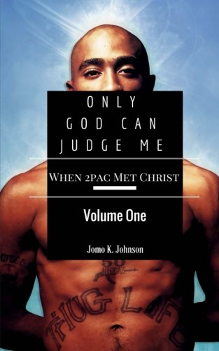 Books : Only God Can Judge Me: When Tupac Met Christ