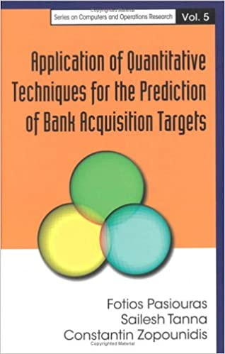 Download Application of Quantitative Techniques for the Prediction of Bank Acquisition Targets (Series on Computers and Operations Research) PDF