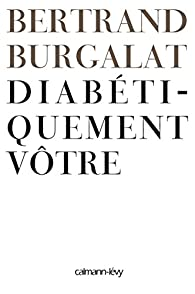 Diabétiquement vôtre par Bertrand Burgalat