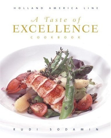 A Taste of Excellence Cookbook: Holland America Line (Culinary Signature Collection) - Holland America Line