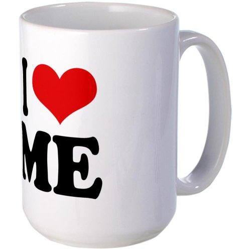 CafePress - I Love Me Large Mug - Coffee Mug, Large 15 oz. White Coffee Cup