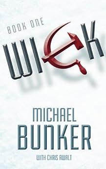 WICK (Wick Series Book 1) by [Bunker, Michael, Awalt, Chris]