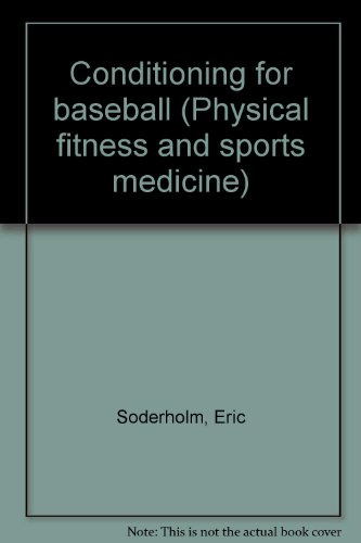 Sports Medicine Baseball (Conditioning for baseball (Physical fitness and sports medicine))