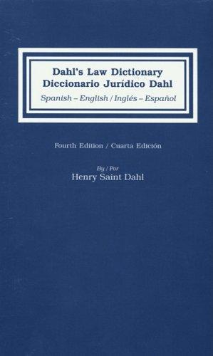 Dahl's Law Dictionary/Diccionario Juridico Dahl: Spanish-English/ English-Spanish 4th Edition (English and Spanish Edition)