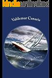 Valdemar Canaris El Navegante Solitario (Spanish Edition)