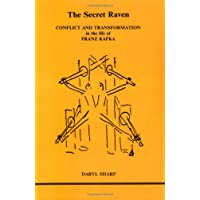 Secret Raven, The: Conflict and Transformation in the Life of Franz Kafka