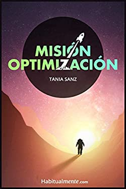 Misión Optimización: La guía práctica para optimizar tu vida y vivir saludable con la ayuda de 12 expertos mundiales