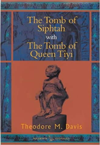 Book The Tomb of Siphtah: With the Tomb of Queen Tîyi (BCP Egyptology)