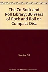 The Cd Rock and Roll Library: 30 Years of Rock and Roll on Compact Disc