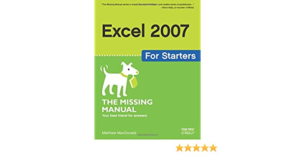 excel 2007 for starters the missing manual matthew macdonald rh amazon com excel 2007 the missing manual Excel Manual PDF