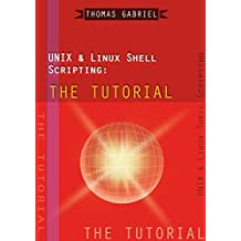 UNIX & Linux Shell Scripting: The Tutorial