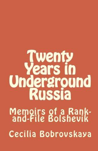 Twenty Years in Underground Russia: Memoirs of a Rank-and-File Bolshevik PDF