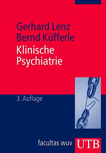 Klinische Psychiatrie: Grundlagen, Krankheitslehre und spezifische Therapiestrategien