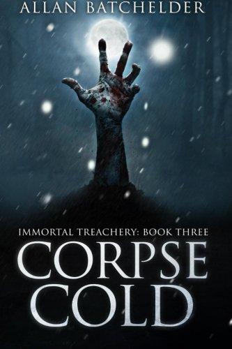 Corpse Cold (Immortal Treachery) (Volume 3) pdf epub