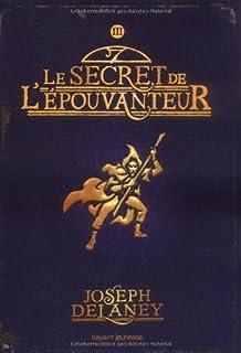 L'épouvanteur : [3] : le secret de l'épouvanteur, Delaney, Joseph