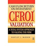 img - for [ Cfroi Valuation [ CFROI VALUATION BY Madden, Bartley J ( Author ) Mar-22-1999[ CFROI VALUATION [ CFROI VALUATION BY MADDEN, BARTLEY J ( AUTHOR ) MAR-22-1999 ] By Madden, Bartley J ( Author )Mar-22-1999 Hardcover By Madden, Bartley J ( Author ) Hardcover 1999 ] book / textbook / text book