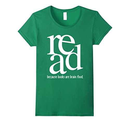 Women's Read Because Books are Brain Food - Reading T-Shirt Medium Kelly (Trend Book)