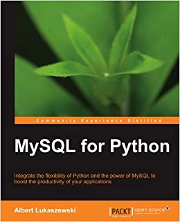 MySQL for Python: Albert Lukaszewski: 9781849510189: Amazon com: Books