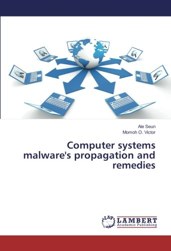 Download Computer systems malware's propagation and remedies pdf