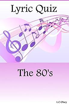 Lyric Quiz:  The Eighties (interactive pop quiz book) by [Olney, L C]