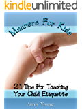 Manners For Kids (21 Tips For Teaching Your Child Etiquette)