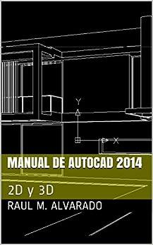 Manual de Autocad 2014: 2D y 3D (Spanish Edition) - Kindle edition by