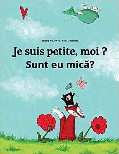 Amazon Com Je Suis Petite Moi Sunt Eu Mica Un Livre D