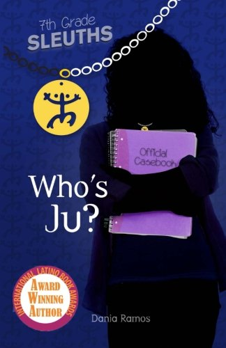 Who's Ju (The 7th Grade Sleuths) (Volume 1)