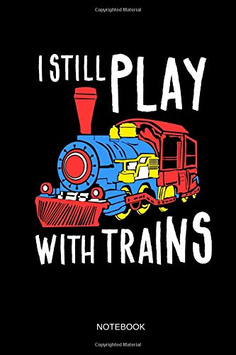 I Still Play With Trains - Notebook: Lined Train & for sale  Delivered anywhere in Canada