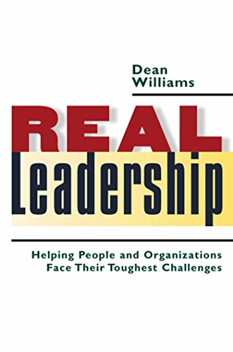 Real Leadership: Helping People and Organizations Face...