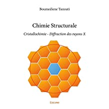 Chimie Structurale: Cristallochimie - Diffraction des rayons X (Collection Classique)