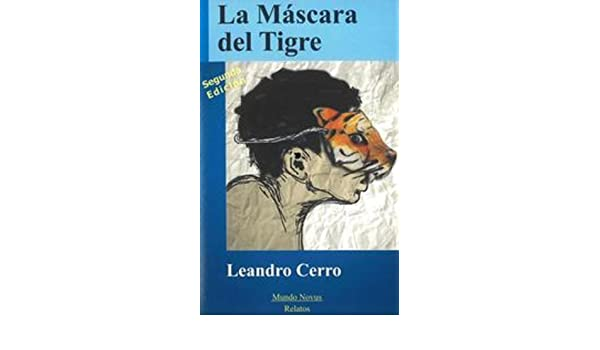 Amazon.com: La Máscara del Tigre (Spanish Edition) eBook: Leandro Cerro: Kindle Store