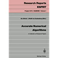 Accurate Numerical Algorithms: A Collection of Research Papers (Research Reports Esprit / Project 1072. D.I.A.M.O.N.D.)