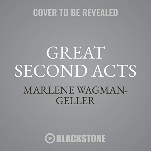 Great Second Acts: In Praise of Older Women by Blackstone Audio
