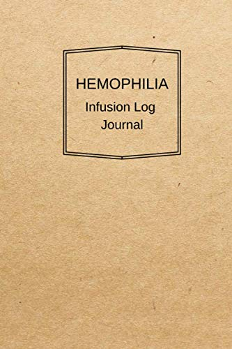 Hemophilia Infusion Log Journal: Brown Personal infusion & treatment tracker diary for those with bleeding disorders. 6x9 Journal book