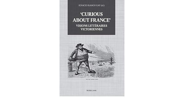 Curious about France : Visions littéraires victoriennes PLG ...