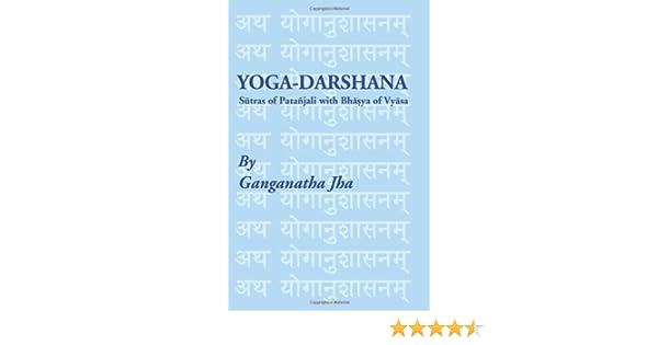Yoga-Darshana: Sutras of Patanjali with Bhasya of Vyasa by ...