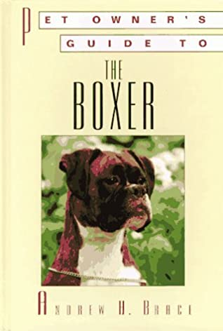 boxer pet owner s guide andrew brace 9781860540653 amazon com rh amazon com Boxing Dog Boxer boxer dog owners guide