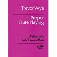 Trevor Wye: Proper Flute Playing (Practice Books for