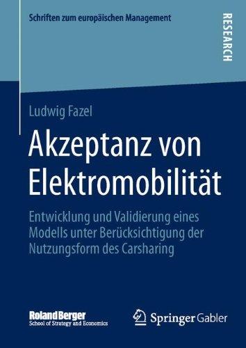 Akzeptanz von Elektromobilität: Entwicklung und Validierung eines Modells unter Berücksichtigung der Nutzungsform des Carsharing (Schriften zum europäischen Management)